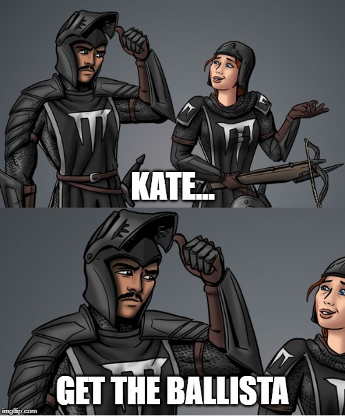 Kate Get The Ballista